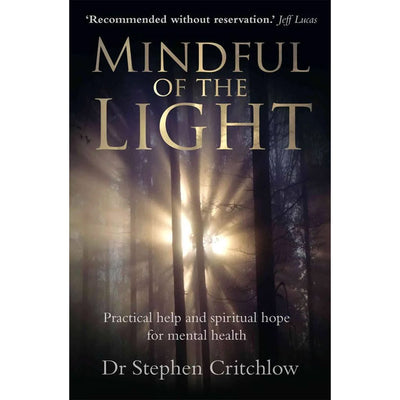 Mindful of the Light: Practical Help and Spiritual Hope for Mental Health