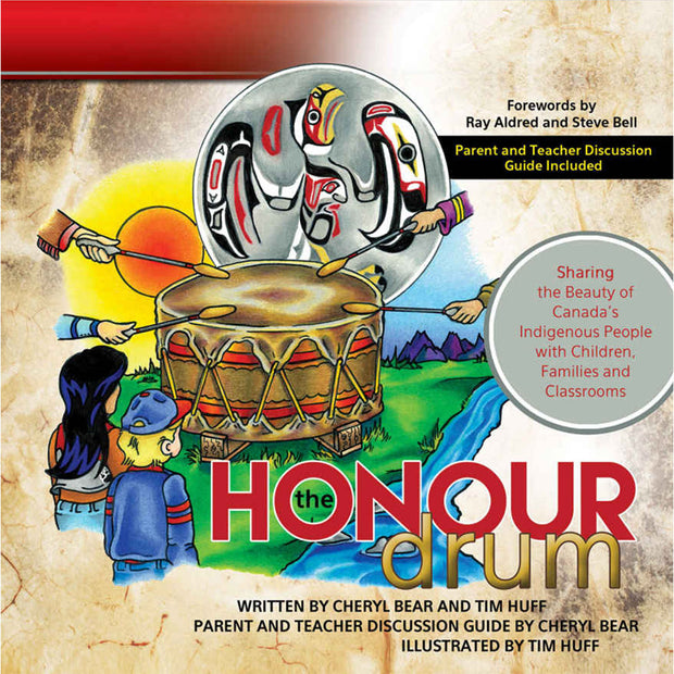 The Honour Drum: Sharing the Beauty of Canada's Indigenous People with Children, Families and Classrooms