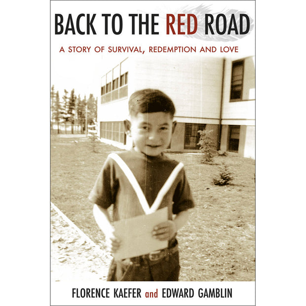 Back to the Red Road: A Story of Survival, Redemption and Love