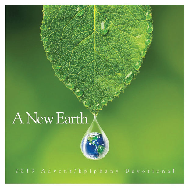 A New Earth: 2019 Advent/Epiphany Devotional