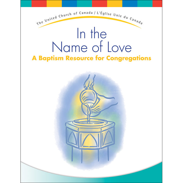 In the Name of Love: A Baptism Resource for Congregations