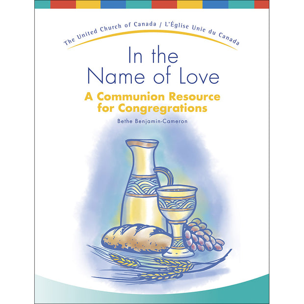 In the Name of Love: A Communion Resource for Congregations