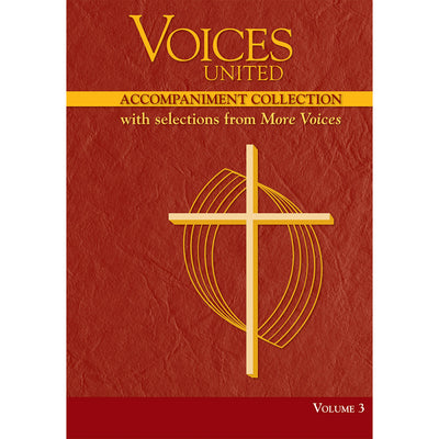 Voices United: Accompaniment Collection with Selections from More Voices, Volume 3