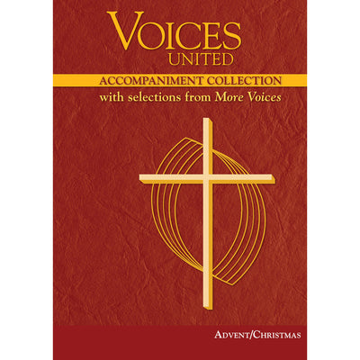 Voices United: Accompaniment Collection with Selections from More Voices, Advent/Christmas