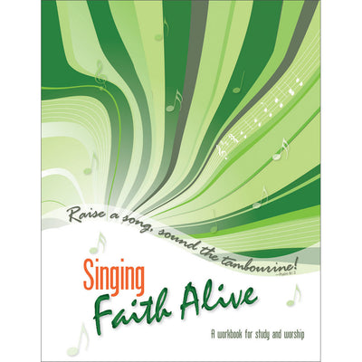 Singing Faith Alive: A Workbook for Study and Worship