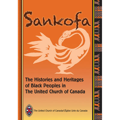 Sankofa: The Histories and Heritages of Black Peoples in The United Church of Canada