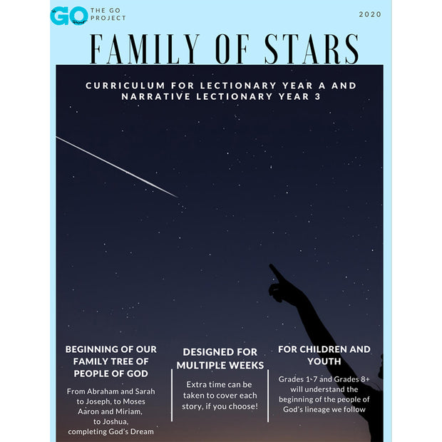 The GO Project Curriculum Family of Stars: Curriculum for Children and Youth Ministry