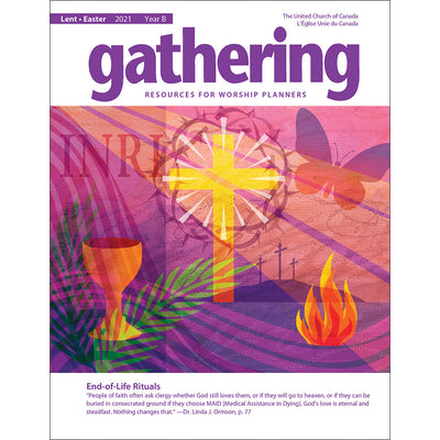 Gathering Magazine: Lent/Easter 2021