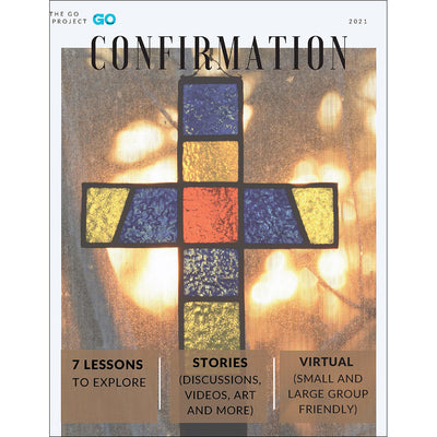 The GO Project Confirmation Curriculum: Confirmation Lessons Plans and Workbook