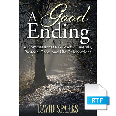 A Good Ending: A Compassionate Guide to Funerals, Pastoral Care, and Life Celebrations (RTF Download)