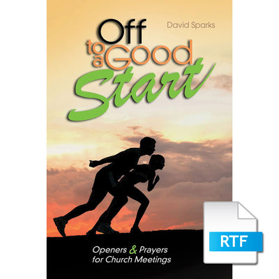 Off to a Good Start: Openers and Prayers for Church Meetings (RTF Download)