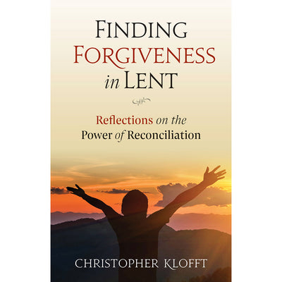 Finding Forgiveness in Lent: Reflections on the Power of Reconciliation