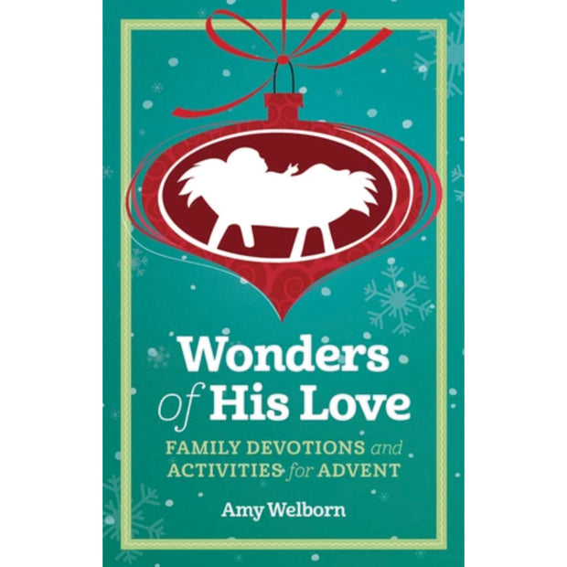 Wonders of His Love: Family Devotions and Activities for Advent