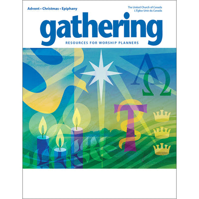 Gathering Magazine: Advent/Christmas/Epiphany 2017-18