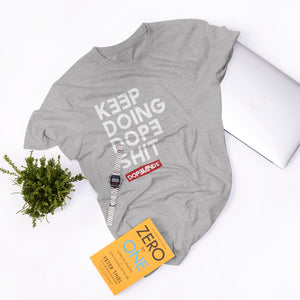 Keep Doing Dope Shit (text) - Tri-blend Shirt