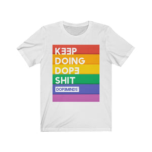 DopeMinds - Keep Doing Dope Shit Pride Edition