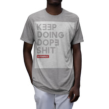 Load image into Gallery viewer, Keep Doing Dope Sh¡t (block) - Tri-blend Shirt