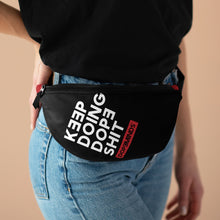 Load image into Gallery viewer, Keep Doing Dope Shit - Fanny Pack