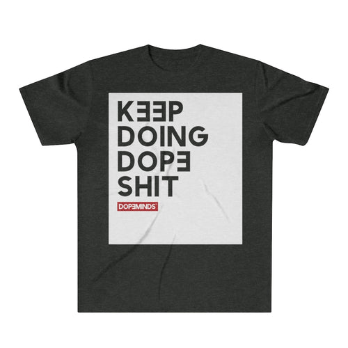 Keep Doing Dope Shit (block) - Tri-blend Shirt