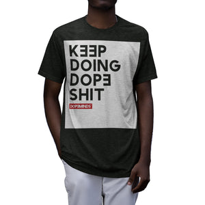 Keep Doing Dope Sh¡t (block) - Tri-blend Shirt