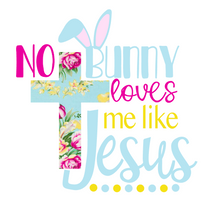 Load image into Gallery viewer, No Bunny Loves me like Jesus graphic