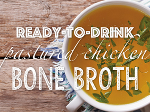 Ready-to-drink Pastured Chicken Bone Broth
