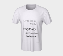 Load image into Gallery viewer, Classic Tee - My to-do list for today...