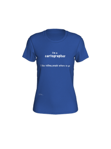 "Fitted T-shirt - ""I'm a Cartographer"""