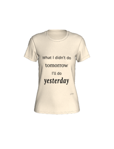 Fitted T-shirt - What I Didn't Do Tomorrow...