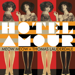 Hotel Amour: Meow Meow + Thomas M. Lauderdale CD