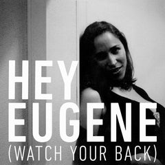 Hey Eugene (Watch Your Back) | Digital Download