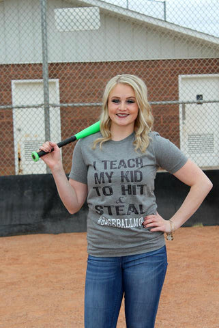 I Teach My Kid to Hit & Steal #baseballmom Tee - Jourdan's Jewels