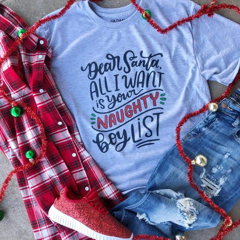 Dear Santa, I Want Your Naughty Boy List Christmas Tee - Jourdan's Jewels