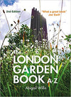The London Garden Book A-Z
