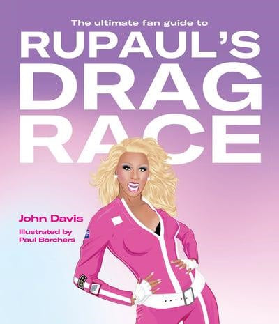 The Ultimate Fan Guide to Rupauls Drag Race