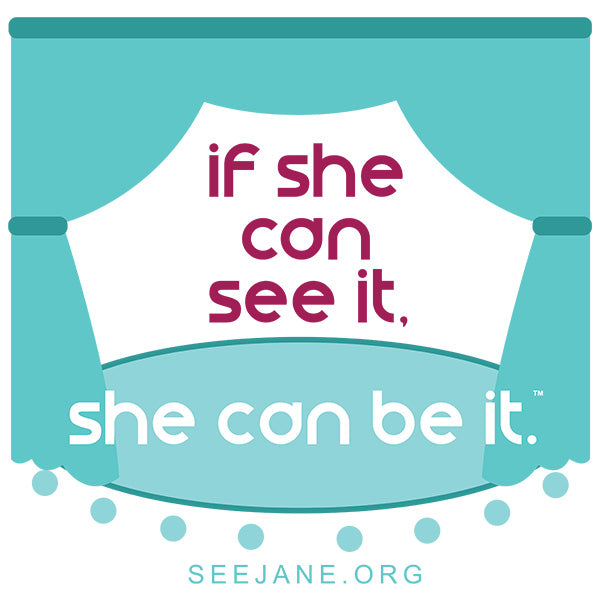 If She Can See It, She Can Be It (Stage)