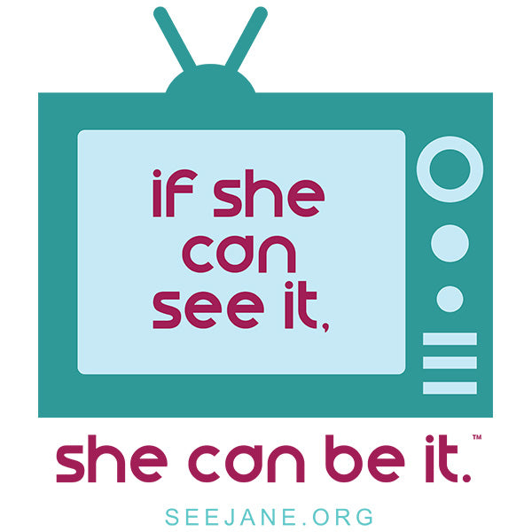 If She Can See It, She Can Be It (TV)