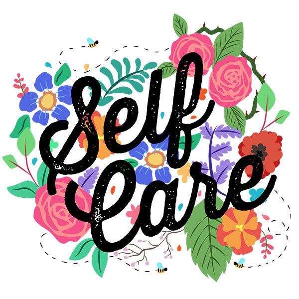 Self Care - Flowers