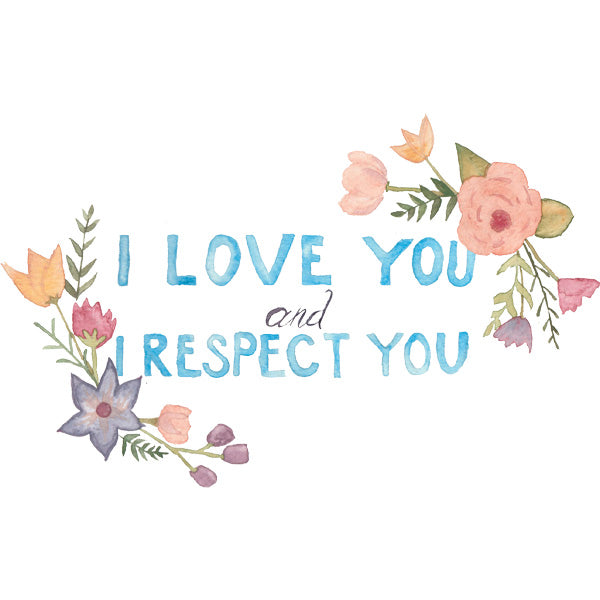 I Love You and I Respect You