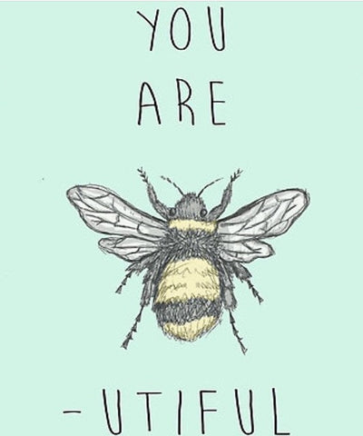 You Are Bee-Utiful Art by Lilies and Roses