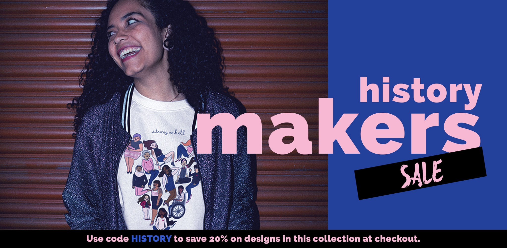 Welcome to our History Makers Sale! All designs in this collection are 20% off for the rest of the month. Use code HISTORY at check out for the discount.
