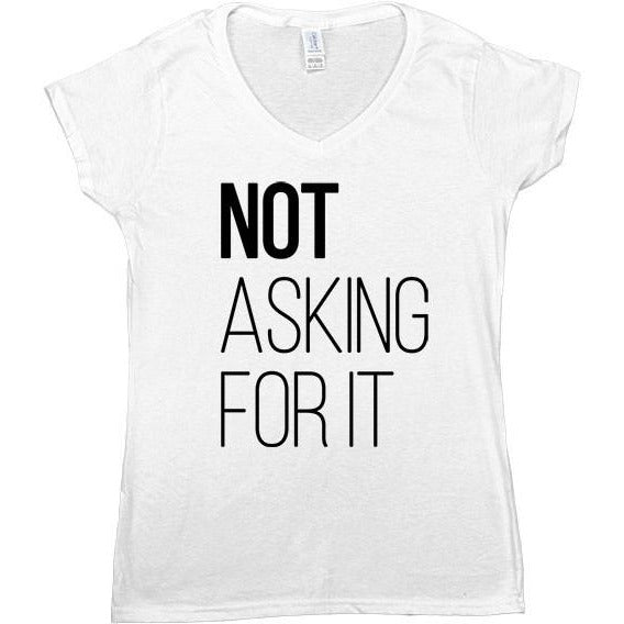 Not Asking For It -- Women's T-Shirt - Feminist Apparel - 7
