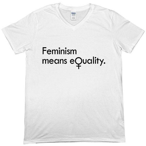 Feminism Means Equality -- Unisex T-Shirt