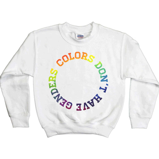 Colors Don't Have Genders -- Youth Sweatshirt - Feminist Apparel - 1