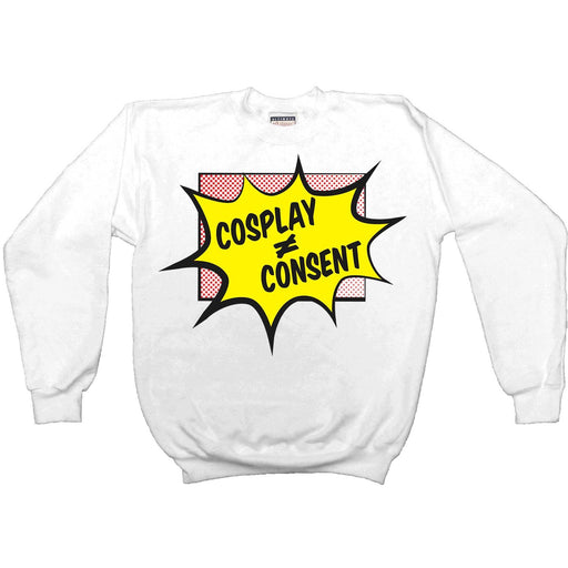 Cosplay Does Not Equal Consent -- Women's Sweatshirt - Feminist Apparel - 3