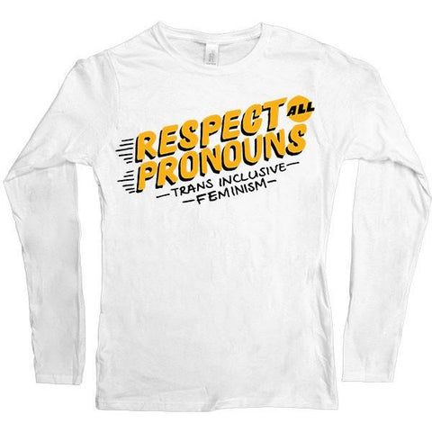Respect All Pronouns -- Women's Long-Sleeve