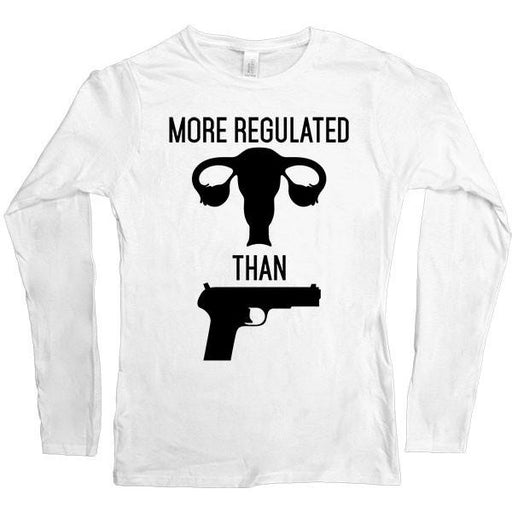 More Regulated Than Guns -- Women's Long-Sleeve - Feminist Apparel - 1