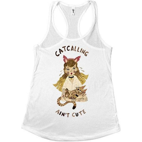 Catcalling Ain't Cute -- Women's Tanktop