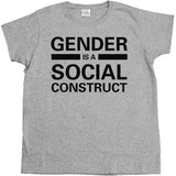 Gender is a Social Construct -- Women's T-Shirt