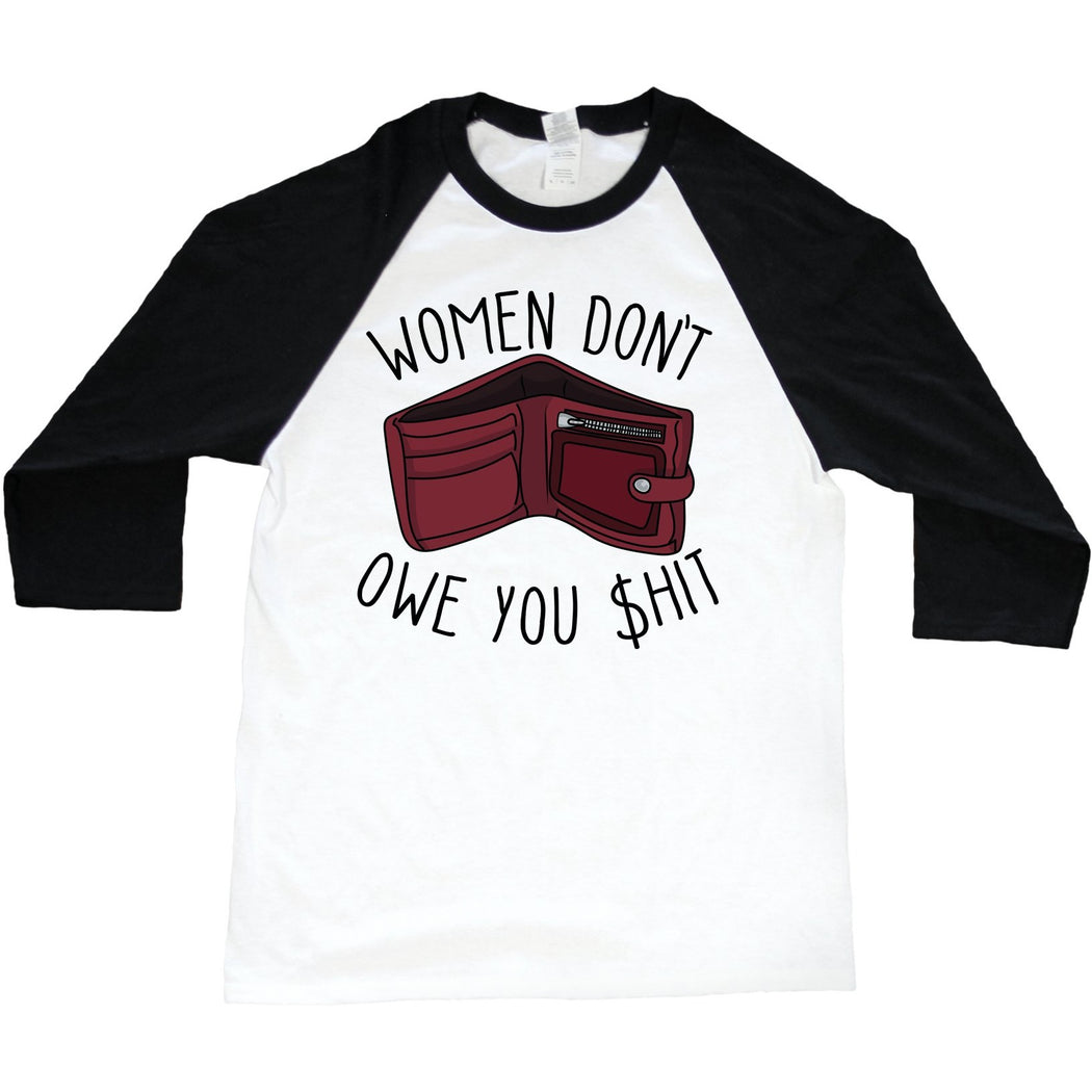 "White baseball shirt with an illustration that says ""Women Don't Owe You Shit"" on it"